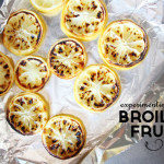 Experimenting with Broiled Fruit | PepperDesignBlog.com