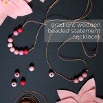Handmade Gift: Gradient Wooden Bead Statement Necklace | PepperDesignBlog.com