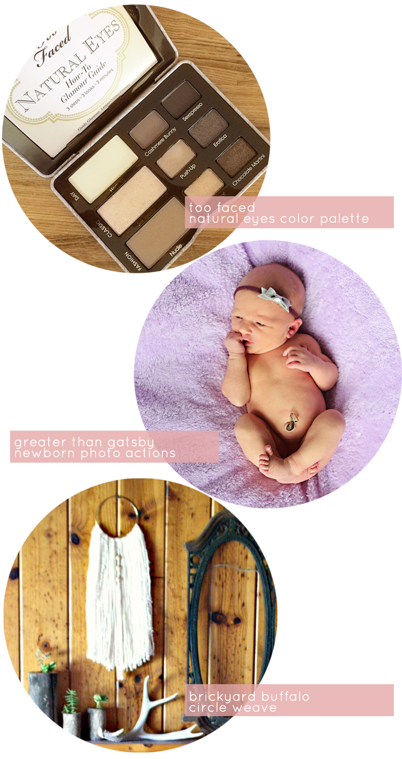 Three Things... | Too Faced Natural Eyes Color Palette, Greater than Gatsby Newborn Essential Photoshop Actions, Brickyard Buffalo Round Ring Weave Sale | PepperDesignBlog.com