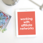 Blogging: Working With Affiliate Networks